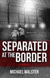Separated at the Border - a Novel